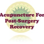 Acupuncture For Post-Surgery Recovery