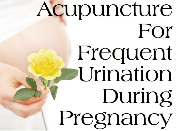 Acupuncture for Frequent Urination During Pregnancy